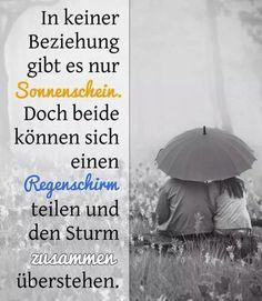 In keiner Beziehung gibt es nur Sonnenschein. Doch beide,  können sich einen Regenschirm teilen, und den Sturm zusammen überstehen.