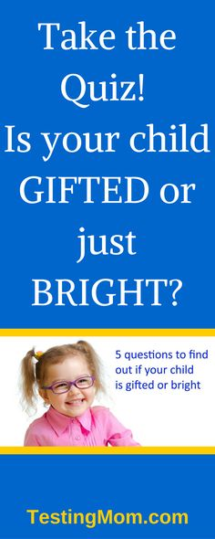 """At TestingMom.com , we've developed this short quiz to help you find the answer to the question, """"Is my child gifted or just bright?""""  Traditionally, IQ tests have been used to measure the giftedness of a child, but there are many other ways to identify giftedness."""