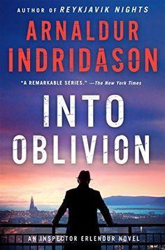 Into Oblivion: An Inspector Erlendur Novel (An Inspector Erlendur Series) by Indridason Arnaldur(February 9 2016) Hardcover