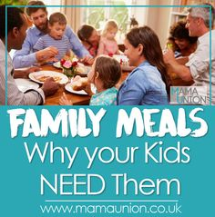 Family Mealtimes - Why your Kids need them for development. Mama Union