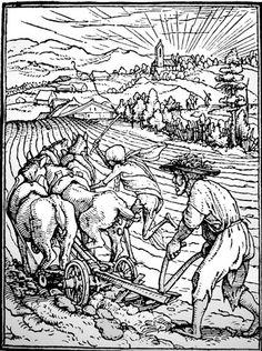 Hans Holbein le Jeune, Le laboureur, 1540 : A la sueur de ton visaige Tu gagnerois ta pauvre vie, Après long travail et usaige, Voicy la mort qui te convie.