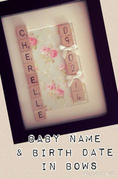 Baby Girl Gift NAme and DOB.  Scrabbles Letters in Frame. Look on Rell's Craft on Facebook.. Inbox if want order
