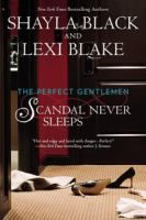 _Scandal Never Sleeps_ by Shayla Black and Lexi Blake, at the Ikenberry Library, call # 813 B56182sc