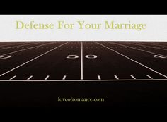 Romance Me: 10 Positive Defensive Moves For Your Marriage