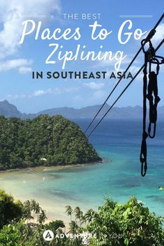Love ziplining? Here are the best places to do it in Southeast Asia