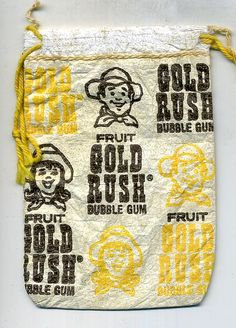 Gold Rush bubble gum.  I loved this stuff.