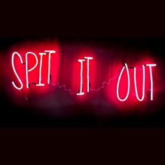 Spit It Out                                                                                                                                                      More