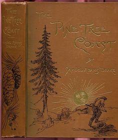 The Pine Tree Coast...Samuel Adams Drake   1891