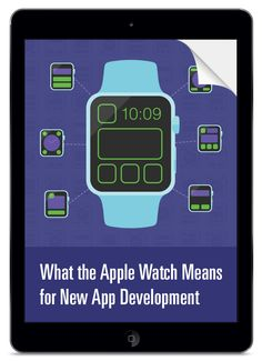 Watch Out: What the Apple Watch Means for New App Development - eBook