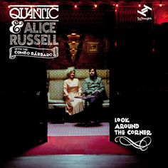 Quantic & Alice Russell With The Combo Bárbaro - Look Around The Corner
