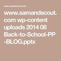 www.samandscout.com wp-content uploads 2014 08 Back-to-School-PP-BLOG.pptx