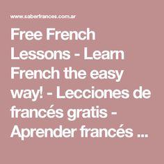 Free French Lessons - Learn French the easy way! - Lecciones de francés gratis - Aprender francés de manera fácil!