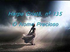 Harpa Cristã, Nº 135 O Nome Precioso (+playlist)