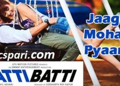 Jaago Mohan Pyaare Song Lyrics – Katti Batti