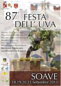 Festa dell'Uva - Grape Festival  Sept. 18-21, 2015, in Soave (Verona), about 21 miles southwest of Vicenza; art exhibits; food booth feature local specialties; sampling and sale of local D.O.C. wines; live music and dancing; Sept. 20, antique market and, at 11 p.m. fireworks.