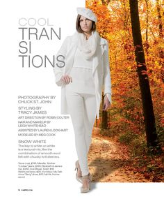 Cool Transitions Photography by Chuck St. John Styling by Tracy James Art Direction by Robin Colter Hair and Makeup by Leigh Whitehead Assisted by Lauren Lockhart Modeled by Meg Cook B-Metro  October 2014 #fallfashion