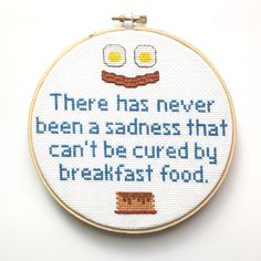 There has never been a sadness that can't be cured by breakfast food - Ron Swanson - Parks and Recreation Quote - Funny Cross Stitch Hoop by BananyaStand on Etsy https://www.etsy.com/listing/251345222/there-has-never-been-a-sadness-that-cant
