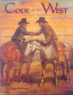 My grandpa raised us on the Code of the West. He made up a vast majority of the rules but we loved it.