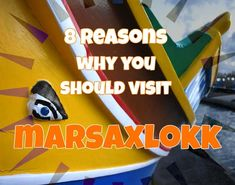 8 Reasons why you should visit Marsaxlokk - Local Tips! :D
