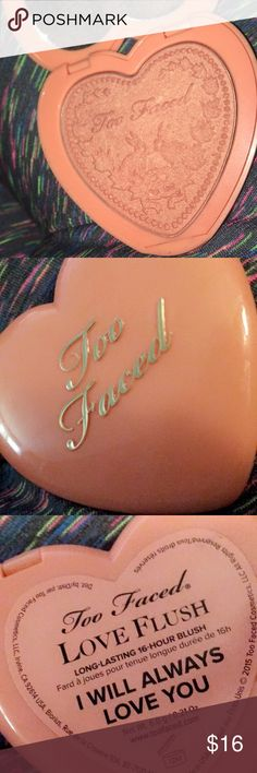 "Too Faced Love Flush Blush Long lasting 16 hour Blush.  Color ""I Will Always Love You"" 0.21oz. Never used. Packaging not included. Too Faced Makeup Blush"