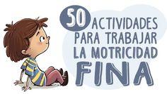 Te descubrimos 50 ideas y actividades para mejorar y trabajar la motricidad fina, la coordinación y la fuerza en los niños.
