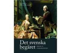 """Paula von Wachenfledt and Klas Nyberg,""""The Swedish Desire – Centuries of Luxury Consumption,"""" (2015). As in most Western societies, Sweden has been an interesting arena for all kind of luxury parades and consumption and, not least, resistance. This book illustrates different historical examples of luxury use, human desire and bitterness."""
