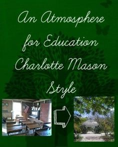 An Atmosphere for Education Charlotte Mason Style