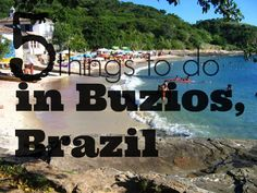Buzios is know for its beaches and hot bodies, but there is more to do than people watch! This is what I want to do in Buzios Brazil.