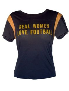 real women love football. @Brittany Staires you need this