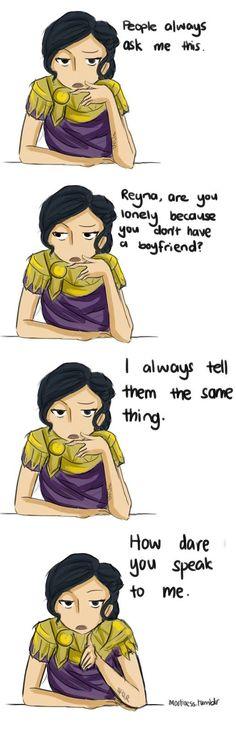 """#Préviadodiadosnamorados. As pessoas sempre me perguntam isso: """"Reyna, você está solitária porque não tem nenhum namorado?"""" E eu sempre respondo a mesma coisa: """"Como ousa falar comigo?!"""""""