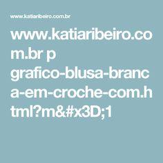 www.katiaribeiro.com.br p grafico-blusa-branca-em-croche-com.html?m=1