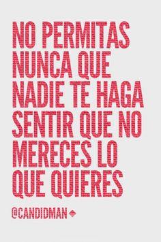 No permitas nunca que nadie te haga sentir que no mereces lo que quieres.#indagarcia #formacionsyo http://www.gorditosenlucha.com/