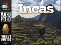 Kids will journey back in time to discover the fascinating culture and traditions of the Incas, with a 360-degree panorama of Machu Picchu, a timeline of great Incan rulers, and a deep delve into the many practices commonly attributed to this great civilization.