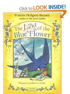 The Land of the Blue Flower: Frances Hodgson Burnett, Frances Hodgson-Burnett, Judith A. Griffith: 9780915811465: Amazon.com: Books