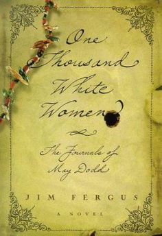 One thousand white women : the journals of May Dodd / Jim Fergus. The fictional diary of Mary Dodd who was released from an insane asylum to participate in a secret program in Cheyenne territory in Catherine Bitten Book, Cheyenne Indians, One Thousand, Library Catalog, County Library, Alternate History, Historical Fiction, White Women, Books To Read