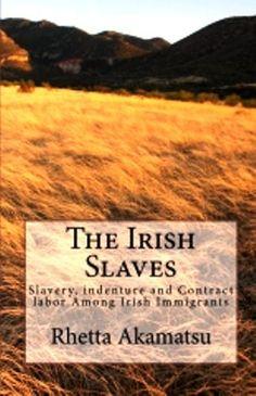 The Irish Slaves eBook: Rhetta Akamatsu: Amazon.co.uk: Kindle Store