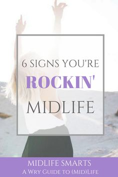 Rockin' midlife? Here's a few signs you are!