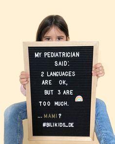 "Rebeca Imberg   Linguist on Instagram: ""A Real Life Story 😬 🇪🇸Mi pediatra dijo: ""dos lenguas están bien, pero 3 es demasiado""... ¿Mami? 🇩🇪Mein Kinderarzt sagte 2 Sprachen sind ok…"" Decir No, Letter Board, Real Life, Language, Lettering, Sayings, Instagram, Kids, Lyrics"