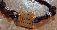 My Life Matters  Handstamped Brass and Leather by BraceletsbyLinda, $33.00