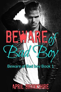 Beware of Bad Boy by April Brookshire http://www.amazon.com/dp/B00FXH86UQ/ref=cm_sw_r_pi_dp_zeR9wb1BR64AQ