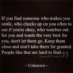 if you find someone who makes you smile and they make you smile :) Great Quotes, Quotes To Live By, Me Quotes, Funny Quotes, Inspirational Quotes, Qoutes, Taken For Granted Quotes, Being Taken For Granted, Best Friend Love Quotes