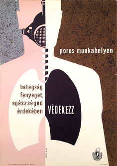 A dusty workplace threatens your health. Defend against diseases! (Muray, Róbert  -1960)
