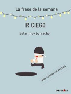 Frase de la semana: Ir ciego- TodoEle Spanish Idioms, Idioms And Proverbs, Figurative, Education, Truths, Spanish, Idioms, Learning Spanish, Sayings