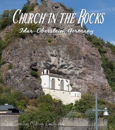 Church in the Rocks – Idar-Oberstein, Germany. 1 hour from Spangdahlem, 45 mins from Ramstein.