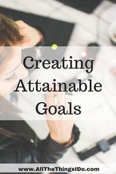How to set attainable goals to live the life you want. Including a free printable workbook.