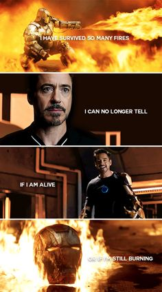 I have survived so many fires, I can no longer tell, if I am alive, or if I'm still burning. #marvel
