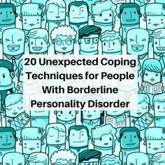 Check out 20 Unexpected Coping Techniques for People With Borderline Personality Disorder on TheMighty.com