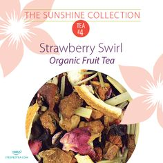 Strawberry Swirl, Organic Fruit Tea. A fresh fruit infusion available in The Sunshine Collection, only for a limited time!