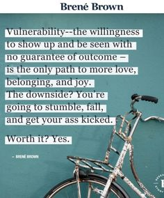Vulnerability...the path. -Brene Brown