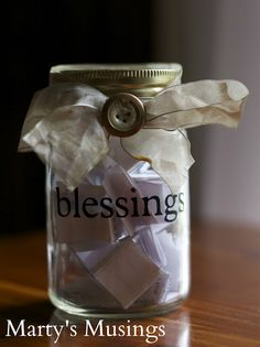 Our Blessing Jar (and other uses for Mason jars) - Marty's Musings /Great IdeaCould use a variety of Jars etc.